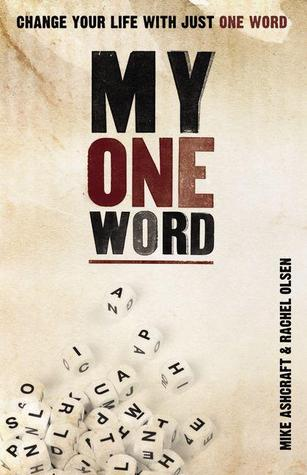My One Word Book by Mike Ashcraft and Rachel Olsen